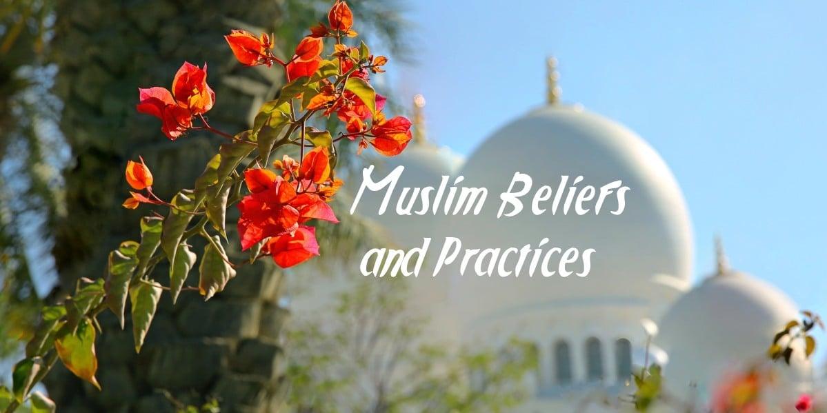 Muslim Beliefs and Practices